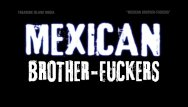 Gay mexicans cock Mexican brother-fuckers hardcore bareback