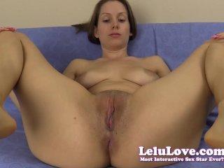 *Lelu* Closeups of my pussy and legs spreadin