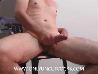 Jerking Off Big Uncut Cock