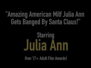 Amazing American Milf Julia Ann Gets Banged By Santa Claus!v