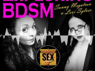 BDSM 101 with Sunny Megatron – American Sex Podcast